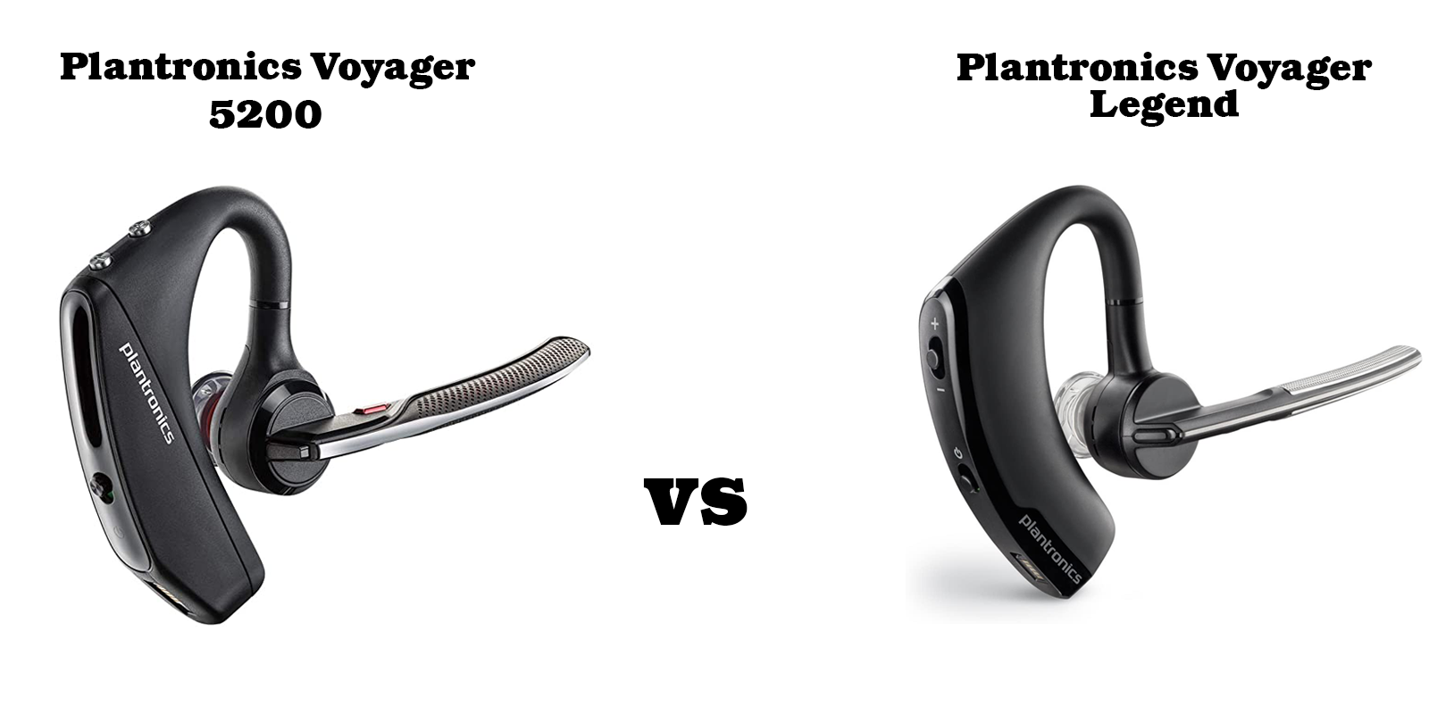 Plantronics Voyager 5200 Vs Legend Headsets Fit Sound Noise Cancellation Smartphone Accessories Review